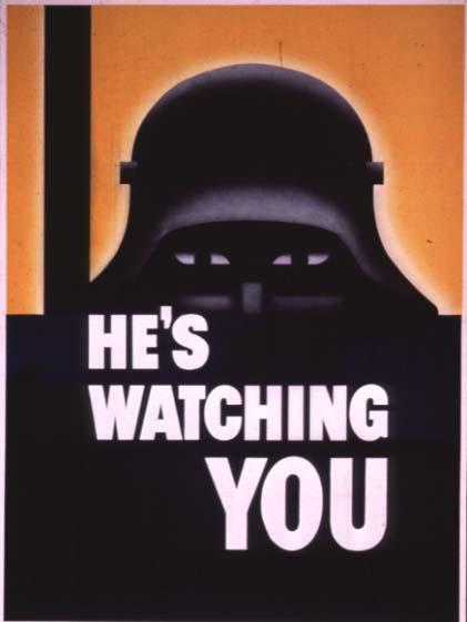 HesWatchingYou-WW2 Propaganda Poster