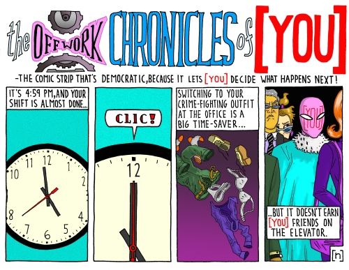 the OFFWORK CHRONICLES of [ YOU ]